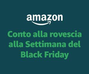 Black Friday su Amazon dura una settimana!
